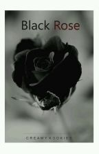 Black Rose [BTS FANFICTION] by Army7proof
