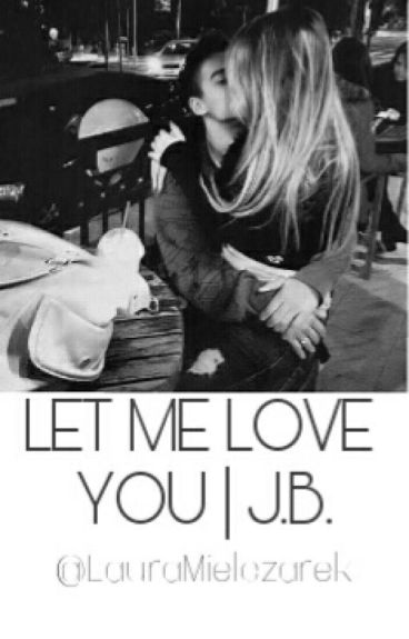 LET ME LOVE YOU   J.B.