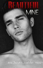 Beautiful Mine#Wattys2016 by me_books_andthe_moon