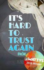 It's hard to trust again. by shaclmx