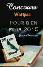 Concours pour bien finir 2015 [CPBF2015] by WattyContestFR