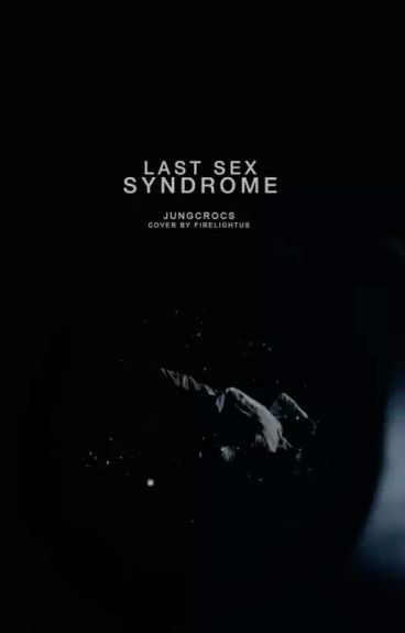 Last Sex Syndrome