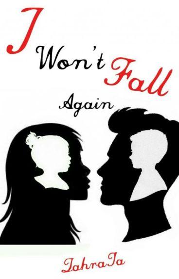 I Won't Fall Again