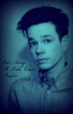 Our Story- A Nate Ruess Fanfic by L_for_laugher
