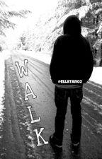 WALK [Complete] by SiEllaTan02