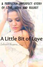 A Little Bit Of Love (Ross Lynch Fanfic) by SilentWhispers_x