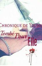 Chronique de Youness : Tombé pour Elle by Chronique_Nessrine
