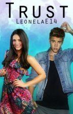Trust (Justin Bieber Fanfiction) by LeonelaE14