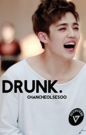 Drunk by chancheolsesoo