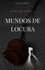 Alma de Poeta; Mundos de Locura by IvanWorld