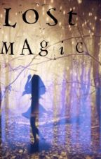 Lost Magic - A Once Upon a Time fanfiction by QueenOfEndlessDark