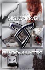 Migliori Frasi Shadowhunters by NiallEatYou_