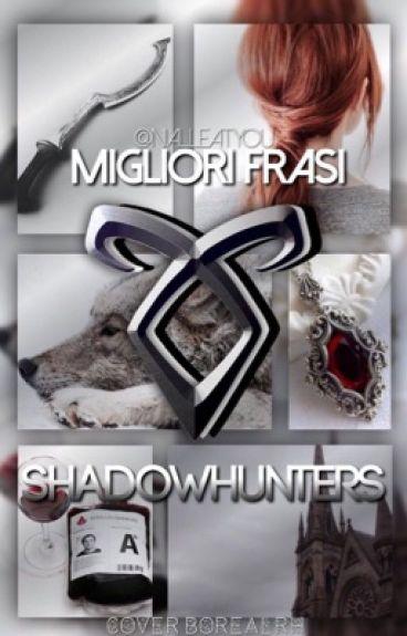 Migliori Frasi Shadowhunters