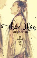 Xuyên việt chi Thần Húc - Tô Hương Lan Sắc by Kurein