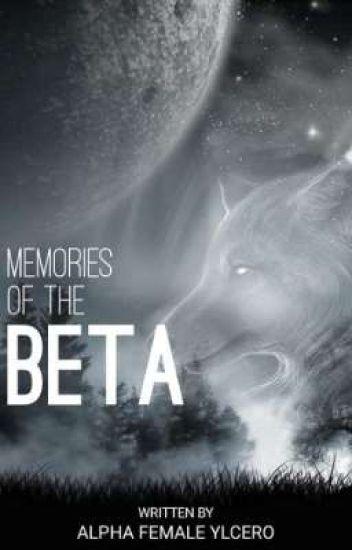 MEMORIES OF A BETA