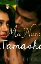 MaNan: Tamasha (The Twisted Tale) (#multimedia) by so-manan