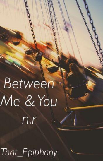 Between Me  & You - n.r.