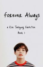 Forever Always.. by JennyBennyx1