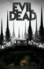 Evil Dead by blazeryy