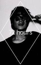 72 hours | l.t.m by Dancing-Kookie