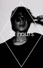 72 hours | l.t.m by Dancing-Kookie