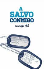 A salvo conmigo [Conmigo #5] by Nati_013