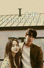 I am Dangerous by moeshid