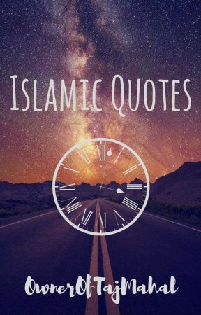 Islamic Quotes by OwnerOfTajMahal