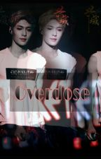 Overdose by fanfickaisoo0
