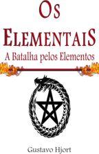 Os Elementais - A Batalha pelos Elementos. #ConcursoWP by GustavoHjort