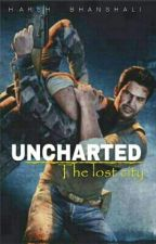 UNCHARTED : The Lost city by Beingharsh27