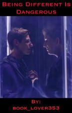 Being Different Is Dangerous (A Trevor Moran Fanfic) by Tronnor16