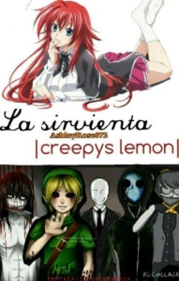La sirvienta |Creepys lemon|