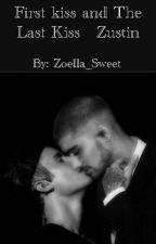 First kiss and The Last Kiss - Zustin by Zoella_Sweet