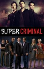 SuperCriminal by caffreyismydog