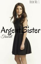 Argent Sister /Teen Wolf/ by Trewall