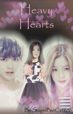 Heavy Hearts [ Book 1 ]( Kim Taehyung / Verne FanFic )#wattys2016 by StupidButCute00