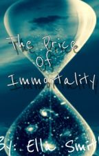 The Price of Immortality by 123fandomunicorn