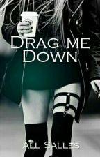 Drag me Down by UmaGarotaSalles
