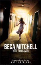 Beca Mitchell. Vete por favor by Kate-Orellana
