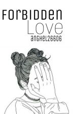 Forbidden Love by anghel26606