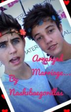 Arranged Marriage.... (Cameron Dallas) by Nash1BaeGorillas