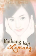 Kathang Isip Lamang [Completed, Under Revision] by rizzamaruja