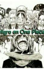 Peligro en One Piece [Pausado Temporalmente] by Trafalgar_Elemiku