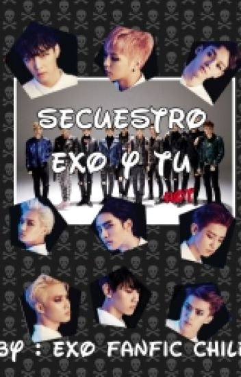 El Secuestro (EXO y tu )