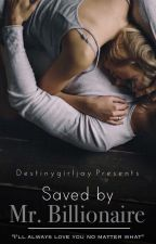 Saved By Mr Billionaire (BWWM) #wattys2016 by Destinygirljay