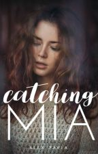 Catching Mia by Howling_Demon