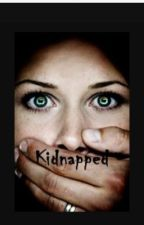 Kidnapped by brennaswanton123