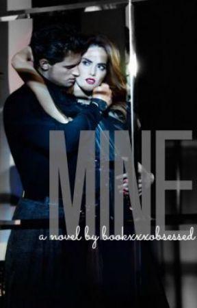 Mine by BookxXxobsessed