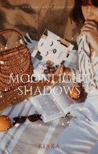 Moonlight Shadows~[Complete]✔ by Kiara786786